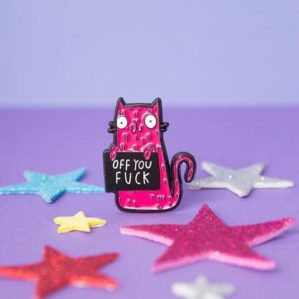 Sweary Cats & Naughty Pin Badges
